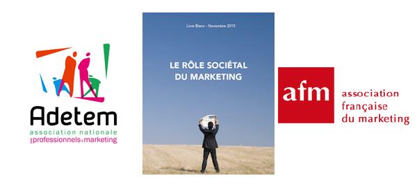 Livre blanc Adetem - Afm Le rôle sociétal du Marketing