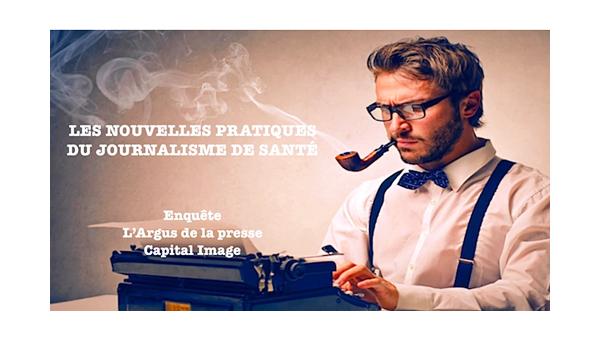 NOUVELLES PRATIQUES DE L'INFORMATION DE SANTÉ ENQUÊTE L'ARGUS DE LA PRESSE_CAPITAL IMAGE 2015