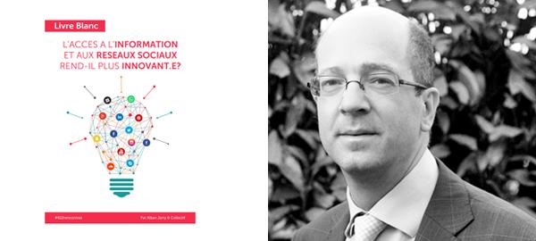 Livre-blanc_accès-à-linformation-et-aux-réseaux-sociaux-rend-il-plus-inovant-Et-Portrait-dAlban-Jarry